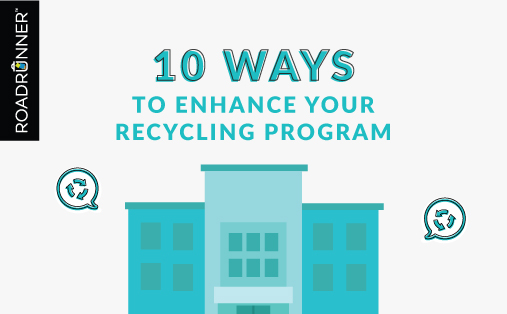 10 Ways To Enhance Your Recycling Program