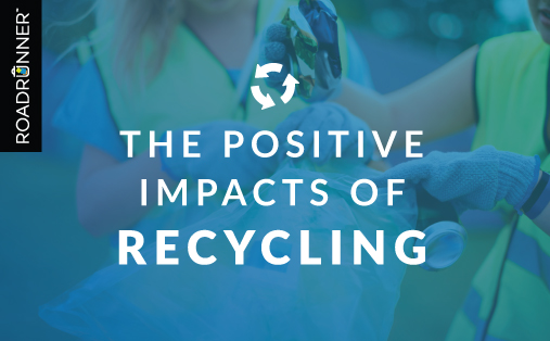 The Positive Impacts of Recycling