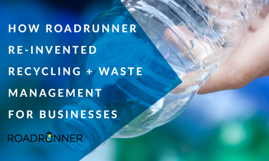 A Guide to how roadrunner re-invented recycling & waste management